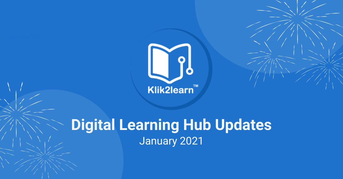 Digital Learning Hub Update January 2021