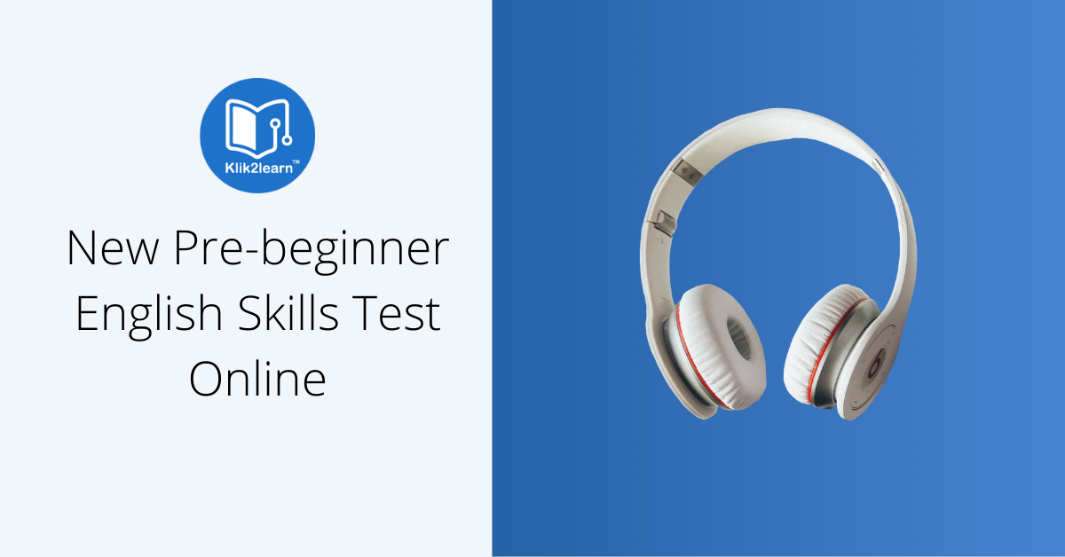 Pre-Beginner A0 English Skills Test Launched by Klik2learn